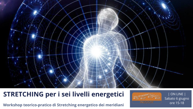 Stretching per i sei livelli energetici [workshop]