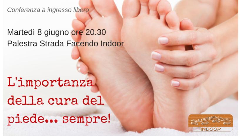 L'importanza della cura del piede… sempre! (conferenza)